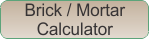 brick & mortar calculator